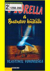 Fiorella a Bratrstvo křišťálu : dobrodružství dcery dvorního alchymisty císaře Rudolfa II.  (odkaz v elektronickém katalogu)