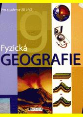 Fyzická geografie  (odkaz v elektronickém katalogu)