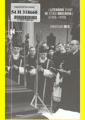 Jaroslav Med. Literární život ve stínu Mnichova. (1938-1939). Praha: Academia, 2010 978-80-200-1823-6 (odkaz v elektronickém katalogu)