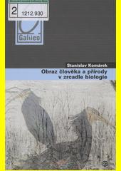 Stanislav Komárek. Obraz člověka a přírody v zrcadle biologie. . Praha: Academia, 2008 978-80-200-1592-1 (odkaz v elektronickém katalogu)