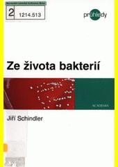Jiří Schindler. Ze života bakterií. . Praha: Academia, 2008 978-80-200-1666-9 (odkaz v elektronickém katalogu)