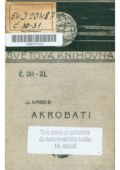 Akrobati : romanetto J. Arbesa (odkaz v elektronickém katalogu)