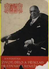Život, dílo a příklad Dr. Edvarda Beneše  (odkaz v elektronickém katalogu)