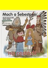 Mach a Šebestová na cestách  (odkaz v elektronickém katalogu)