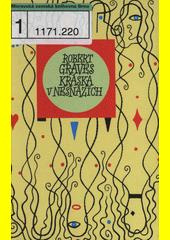 Kráska v nesnázích :výbor z poezie /Robert Graves ; [verše tohoto výboru přeložil z anglických originálů ... Pavel Šrut] (odkaz v elektronickém katalogu)
