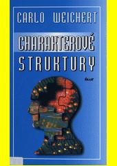 Charakterové struktury /Carlo Weichert ; [z německého originálu ... přeložila Ivana Vízdalová] (odkaz v elektronickém katalogu)