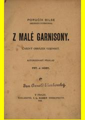 Z malé garnisony : časový obrázek vojenský  (odkaz v elektronickém katalogu)