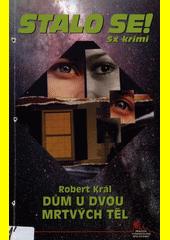 Dům U dvou mrtvých těl  (odkaz v elektronickém katalogu)