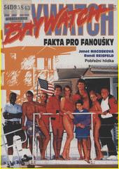 Baywatch : Pobřežní hlídka : fakta pro fanoušky  (odkaz v elektronickém katalogu)