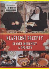 Klášterní recepty : sladké moučníky a dezerty (odkaz v elektronickém katalogu)