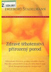 Zdravé těhotenství, přirozený porod : citlivý průvodce těhotenstvím, porodem, šestinedělím a kojením, který nabízí ověřené praktické návody, jak v těchto obdobích využít bylinek, homeopatických přípravků a éterických olejů  (odkaz v elektronickém katalogu)