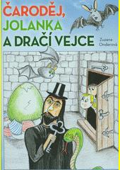 Čaroděj, Jolanka a dračí vejce  (odkaz v elektronickém katalogu)