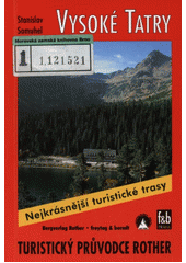 Vysoké Tatry : 50 vybraných turistických tras a horských túr  (odkaz v elektronickém katalogu)