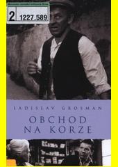 Obchod na korze / Ladislav Grosman (odkaz v elektronickém katalogu)