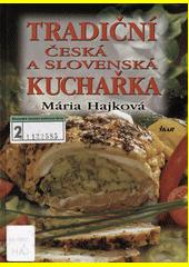 Tradiční česká a slovenská kuchařka  (odkaz v elektronickém katalogu)