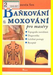Baňkování a moxování pro maséry  (odkaz v elektronickém katalogu)