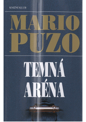 Temná aréna  (odkaz v elektronickém katalogu)