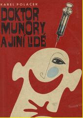 Doktor Munory a jiní lidé  (odkaz v elektronickém katalogu)