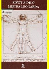Život a dílo mistra Leonarda  (odkaz v elektronickém katalogu)