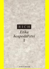 Etika hospodářství. Svazek I, Theologická perspektiva  (odkaz v elektronickém katalogu)
