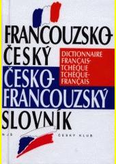 Francouzsko-český, česko-francouzský slovník = Dictionnaire français-tchèque, tchèque-français  (odkaz v elektronickém katalogu)