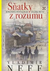 Sňatky z rozumu : románová pentalogie - svazek první  (odkaz v elektronickém katalogu)
