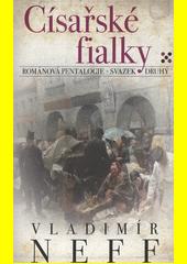 Císařské fialky : románová pentalogie - svazek druhý  (odkaz v elektronickém katalogu)