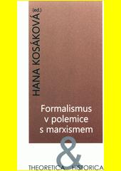 Formalismus v polemice s marxismem : antologie textů, studie  (odkaz v elektronickém katalogu)
