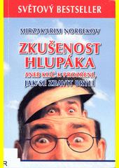 Zkušenost hlupáka, aneb, Klíč k prozření, jak se zbavit brýlí  (odkaz v elektronickém katalogu)
