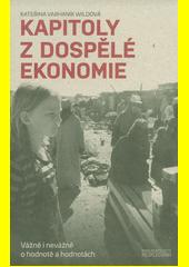 Kapitoly z dospělé ekonomie : vážně i nevážně o hodnotě a hodnotách  (odkaz v elektronickém katalogu)