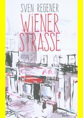 Wiener Strasse : Roman  (odkaz v elektronickém katalogu)