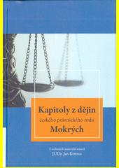 Kapitoly z dějin českého právnického rodu Mokrých  (odkaz v elektronickém katalogu)