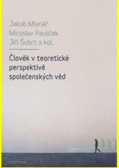 Člověk v teoretické perspektivě společenských věd  (odkaz v elektronickém katalogu)