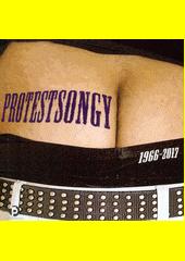 Protestsongy : 1966 - 2017 (odkaz v elektronickém katalogu)