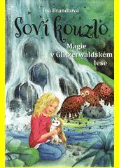 Soví kouzlo. Magie v Glitzerwaldském lese  (odkaz v elektronickém katalogu)