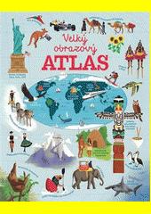 Velký obrazový atlas  (odkaz v elektronickém katalogu)