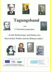 Tagungsband zum 2. Literatursymposium  Große Kulturträger und Dichter des Bayerischen Waldes und des Böhmerwaldes  (odkaz v elektronickém katalogu)