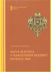 Nová šlechta v rakouském Slezsku po roce 1848  (odkaz v elektronickém katalogu)