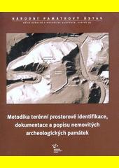 Metodika terénní prostorové identifikace, dokumentace a popisu nemovitých archeologických památek  (odkaz v elektronickém katalogu)