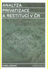 Analýza privatizace a restitucí v ČR : transformace národního hospodářství, zejména liberalizace vlastnických práv: privatizace, restituce a ostatní systémové změny  (odkaz v elektronickém katalogu)