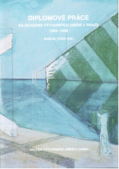 Diplomové práce na Akademii výtvarných umění v Praze 1969-1989  (odkaz v elektronickém katalogu)