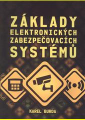 Základy elektronických zabezpečovacích systémů  (odkaz v elektronickém katalogu)