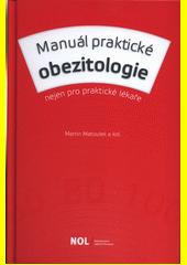 Manuál praktické obezitologie : nejen pro praktické lékaře  (odkaz v elektronickém katalogu)