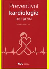 Preventivní kardiologie pro praxi  (odkaz v elektronickém katalogu)