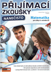 Přijímací testy nanečisto. Matematika pro žáky 9. ročníků ZŠ  (odkaz v elektronickém katalogu)