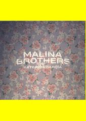 Malina Brothers & Kateřina Garcia (odkaz v elektronickém katalogu)