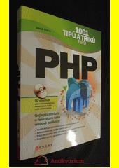 1001 tipů a triků pro PHP  (odkaz v elektronickém katalogu)