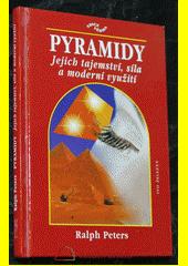 Pyramidy : jejich tajemství, síla a moderní využití  (odkaz v elektronickém katalogu)