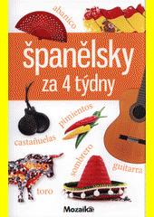 Španělsky za 4 týdny : intenzivní kurz pro začátečníky a mírně pokročilé : A1-A2  (odkaz v elektronickém katalogu)