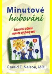 Minutové hubování : překvapivě účinná metoda výchovy dětí  (odkaz v elektronickém katalogu)